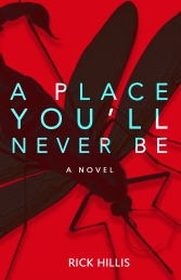 A Place You'll Never Be - Rick Hillis - Book Cover
